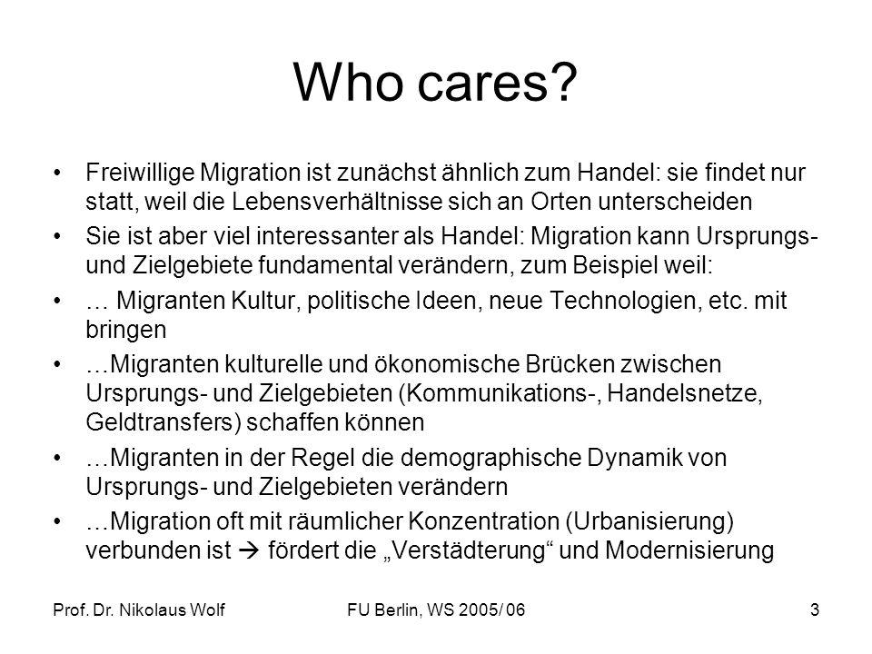 Who cares Freiwillige Migration ist zunächst ähnlich zum Handel: sie findet nur statt, weil die Lebensverhältnisse sich an Orten unterscheiden.