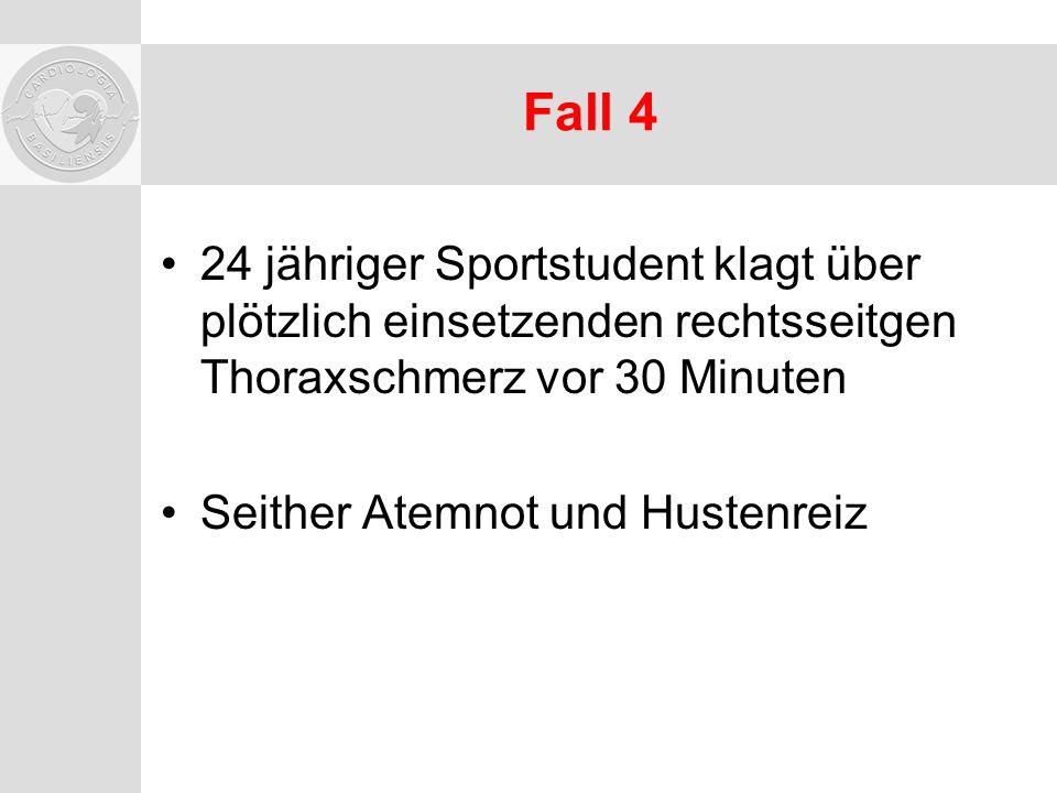 Fall 4 24 jähriger Sportstudent klagt über plötzlich einsetzenden rechtsseitgen Thoraxschmerz vor 30 Minuten.