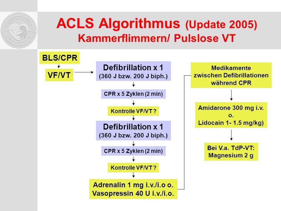 ACLS Algorithmus (Update 2005) Kammerflimmern/ Pulslose VT