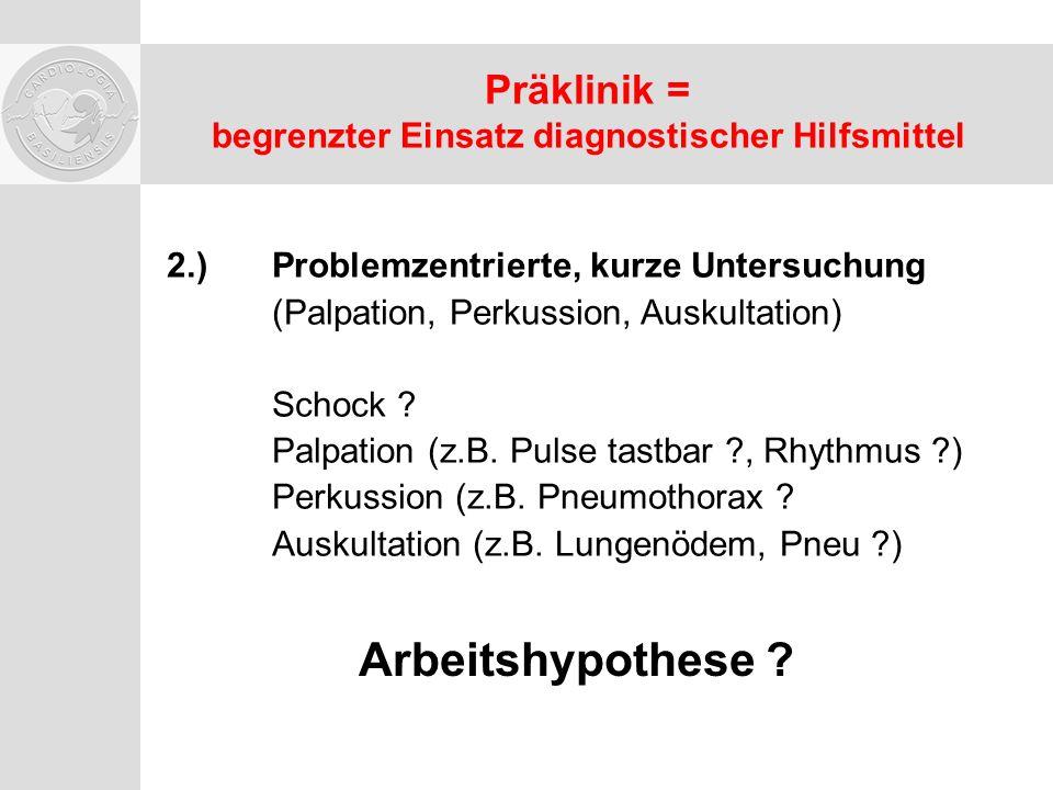 Präklinik = begrenzter Einsatz diagnostischer Hilfsmittel