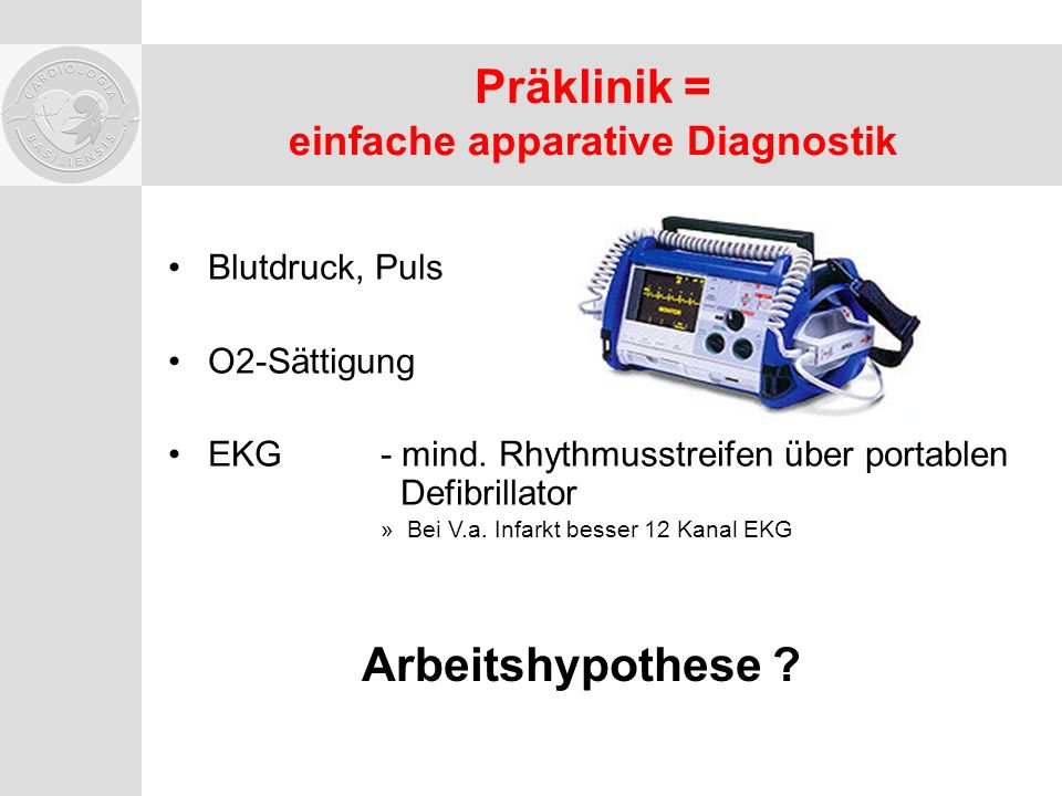 Präklinik = einfache apparative Diagnostik