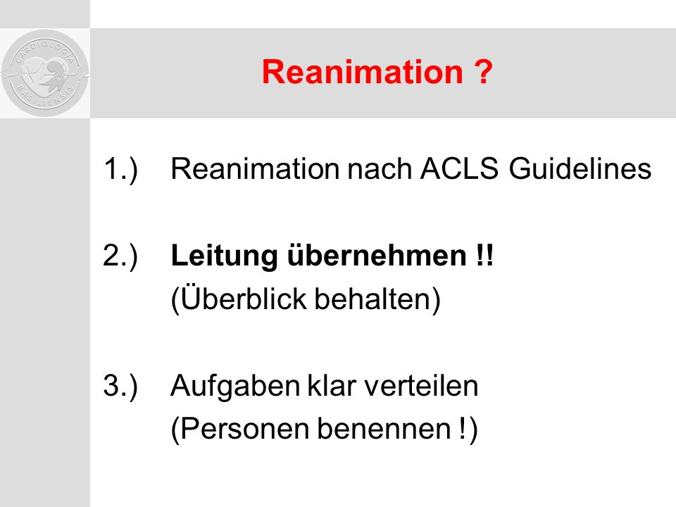 Reanimation 1.) Reanimation nach ACLS Guidelines