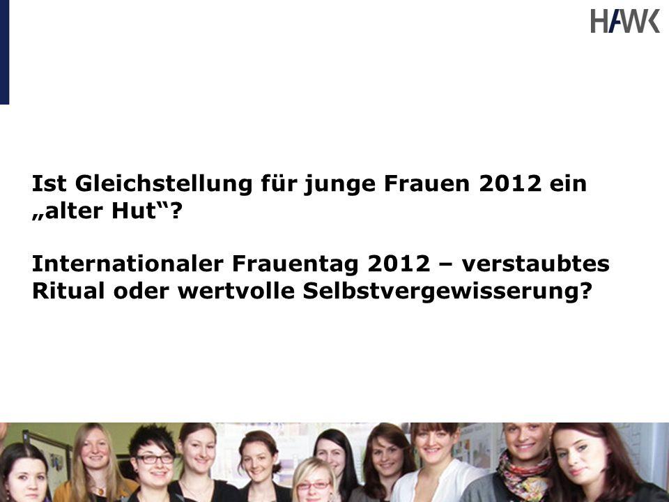 """Ist Gleichstellung für junge Frauen 2012 ein """"alter Hut"""