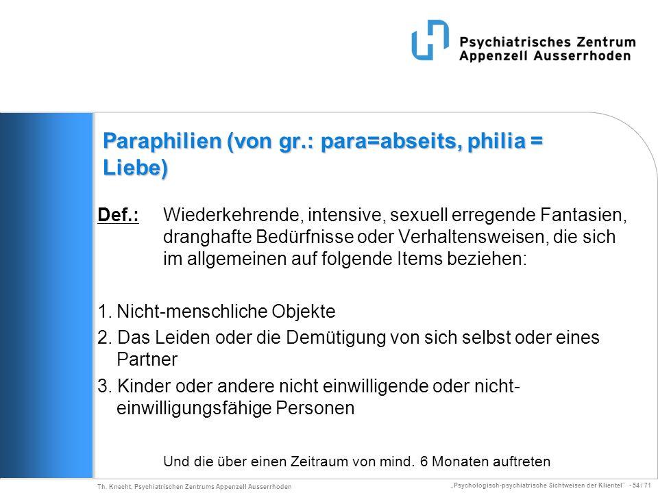 Paraphilien (von gr.: para=abseits, philia = Liebe)