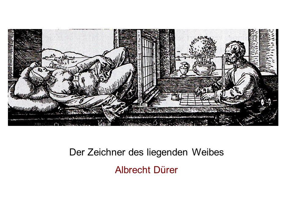 Der Zeichner des liegenden Weibes Albrecht Dürer