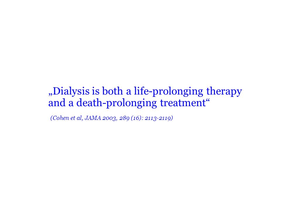 and a death-prolonging treatment