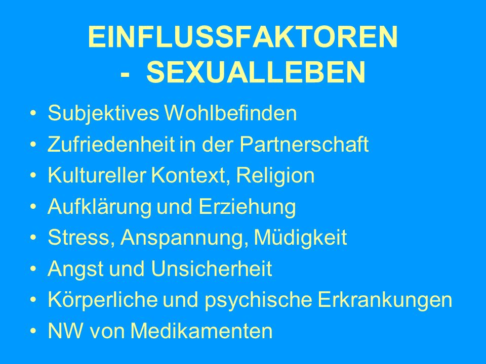 EINFLUSSFAKTOREN - SEXUALLEBEN