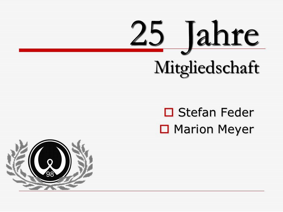 25 Jahre Mitgliedschaft Stefan Feder Marion Meyer