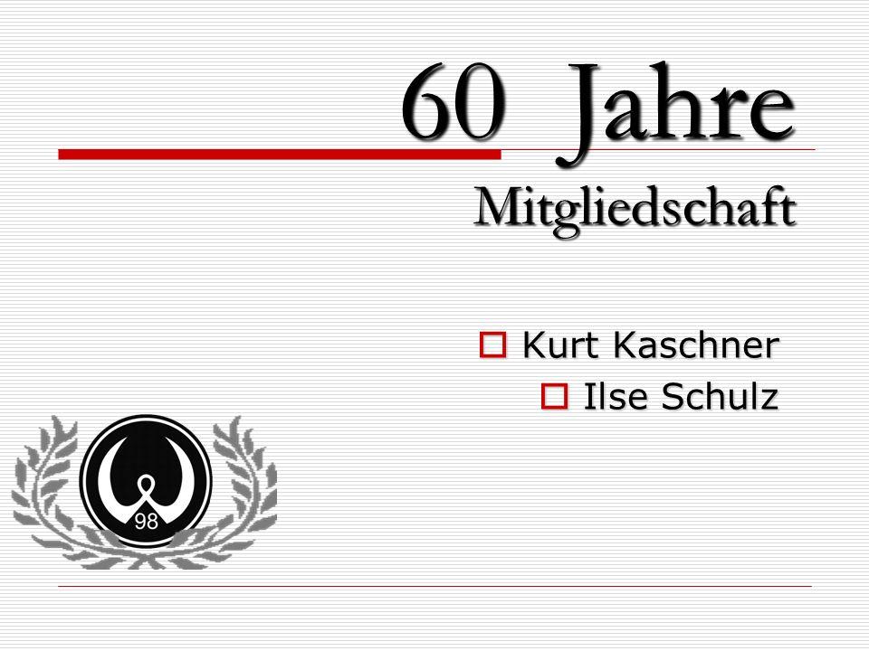 60 Jahre Mitgliedschaft Kurt Kaschner Ilse Schulz