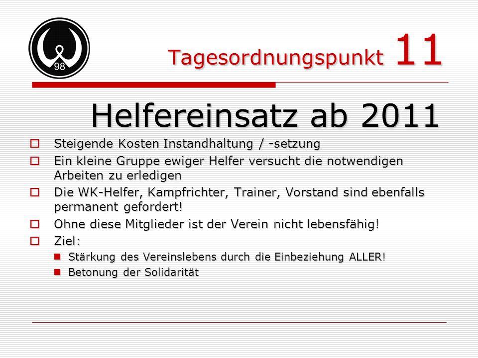 Helfereinsatz ab 2011 Tagesordnungspunkt 11