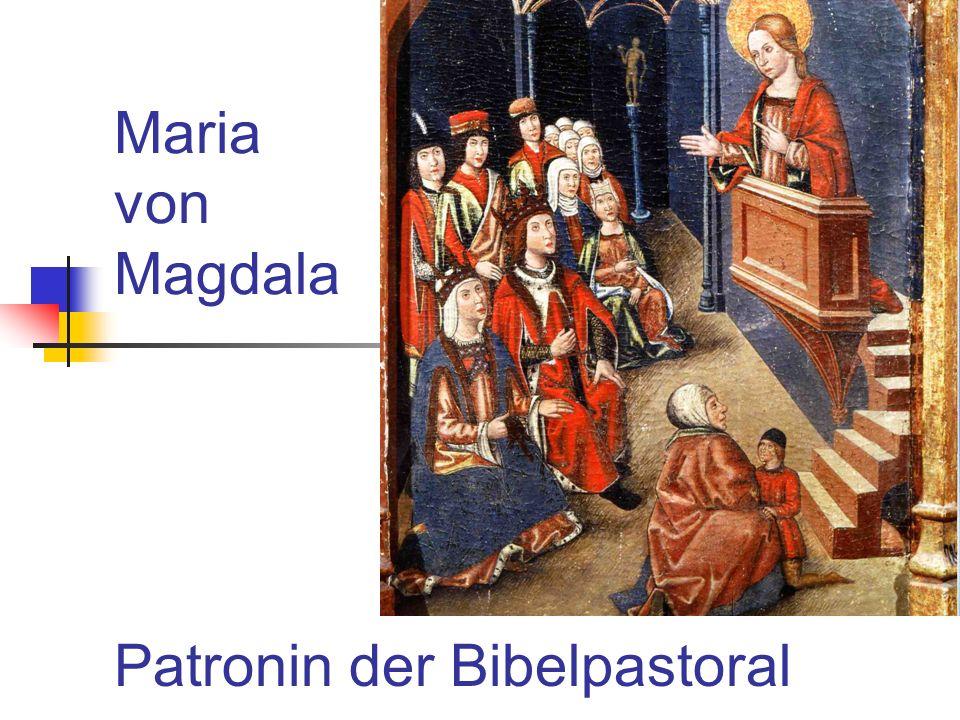 Maria von Magdala Patronin der Bibelpastoral