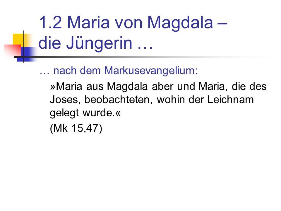 1.2 Maria von Magdala – die Jüngerin …