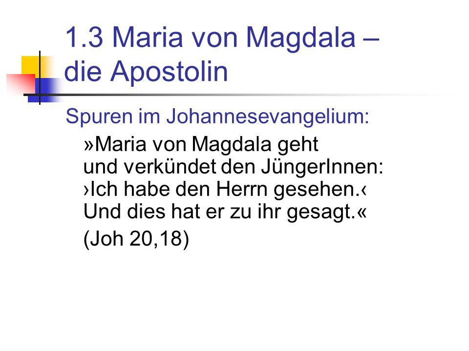 1.3 Maria von Magdala – die Apostolin
