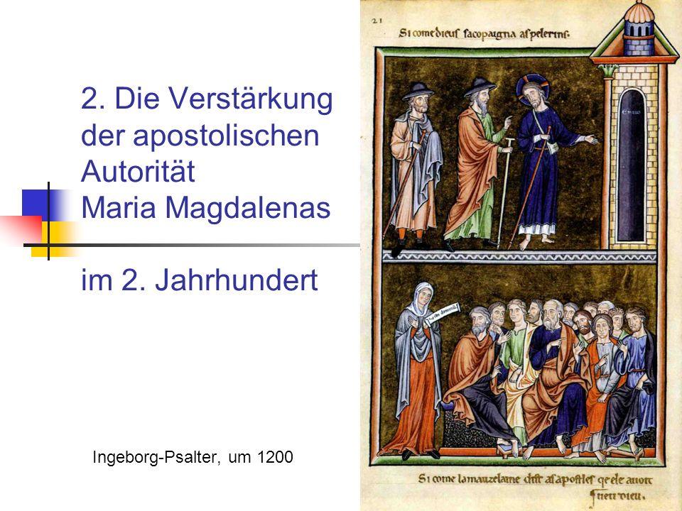 2. Die Verstärkung der apostolischen Autorität Maria Magdalenas im 2