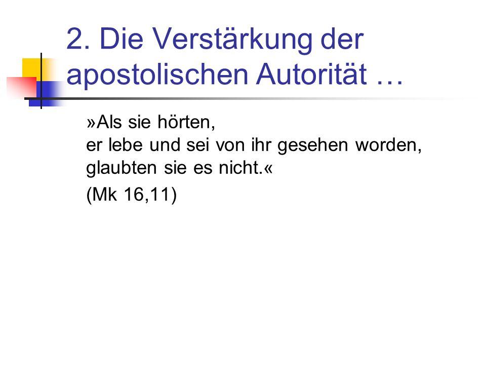 2. Die Verstärkung der apostolischen Autorität …