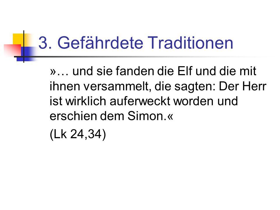 3. Gefährdete Traditionen