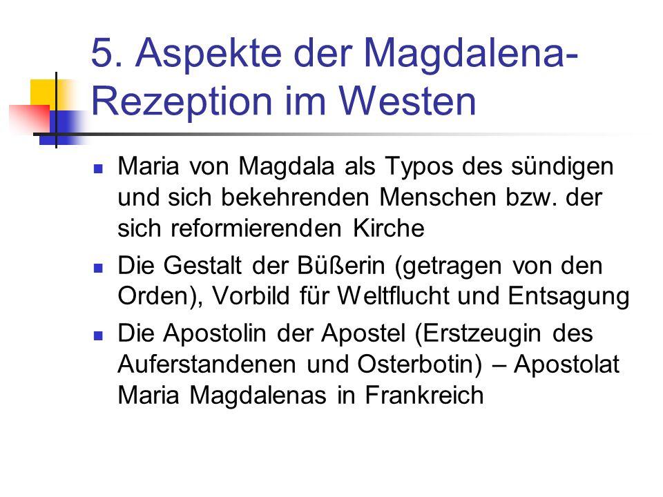 5. Aspekte der Magdalena-Rezeption im Westen