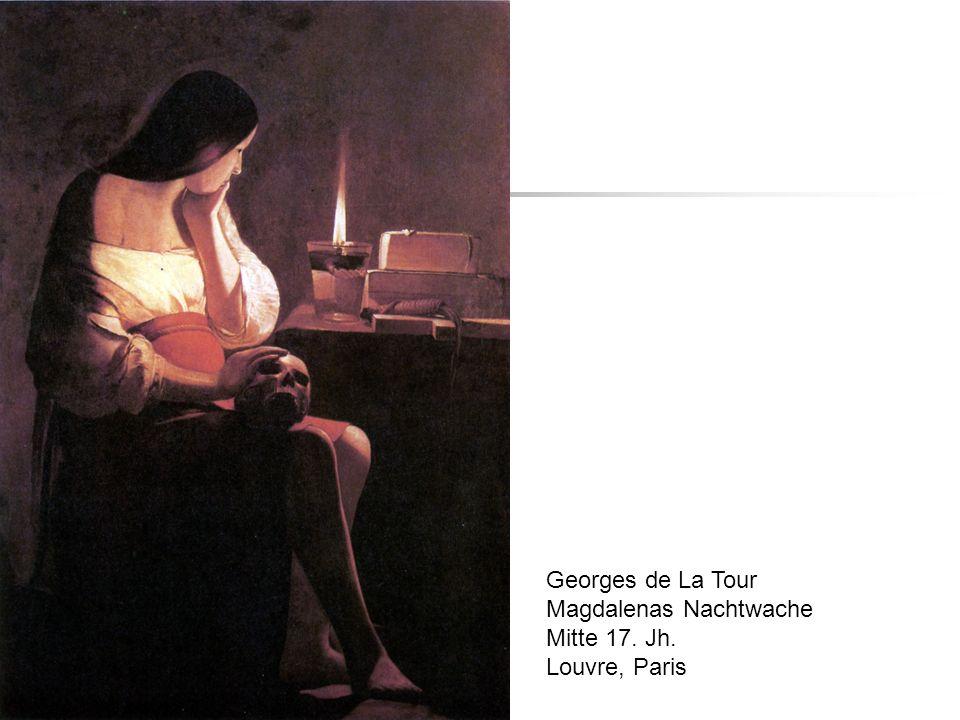 Georges de La Tour Magdalenas Nachtwache Mitte 17. Jh. Louvre, Paris