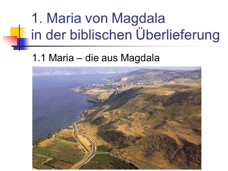 1. Maria von Magdala in der biblischen Überlieferung