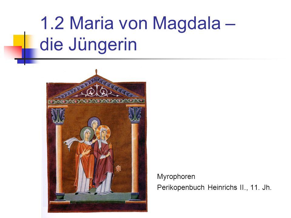 1.2 Maria von Magdala – die Jüngerin
