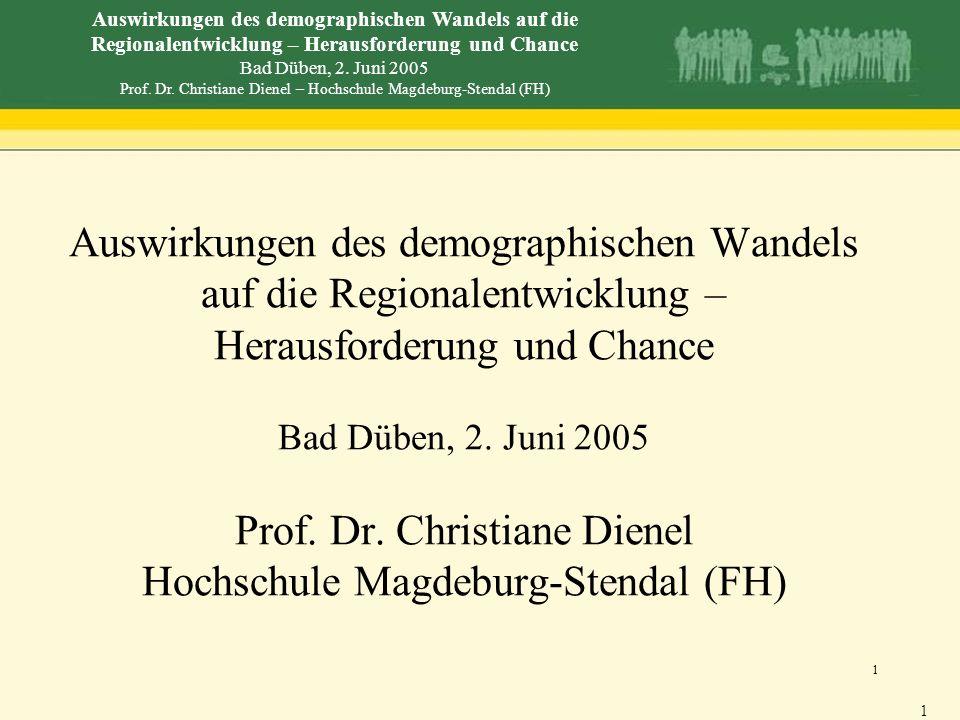 Auswirkungen des demographischen Wandels auf die Regionalentwicklung – Herausforderung und Chance Bad Düben, 2.