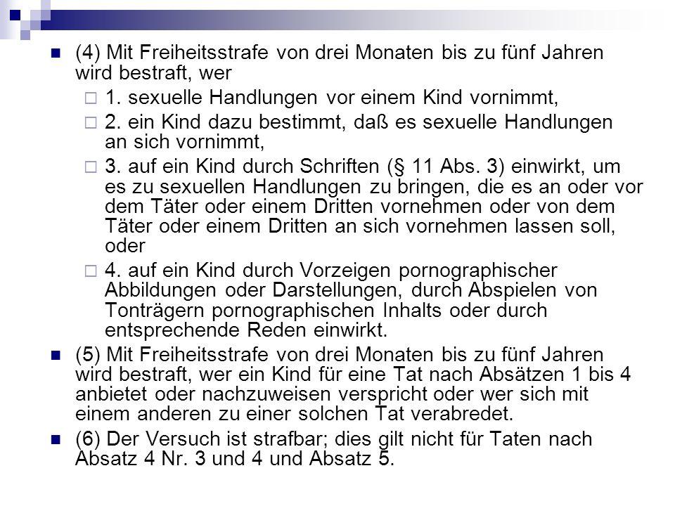 (4) Mit Freiheitsstrafe von drei Monaten bis zu fünf Jahren wird bestraft, wer