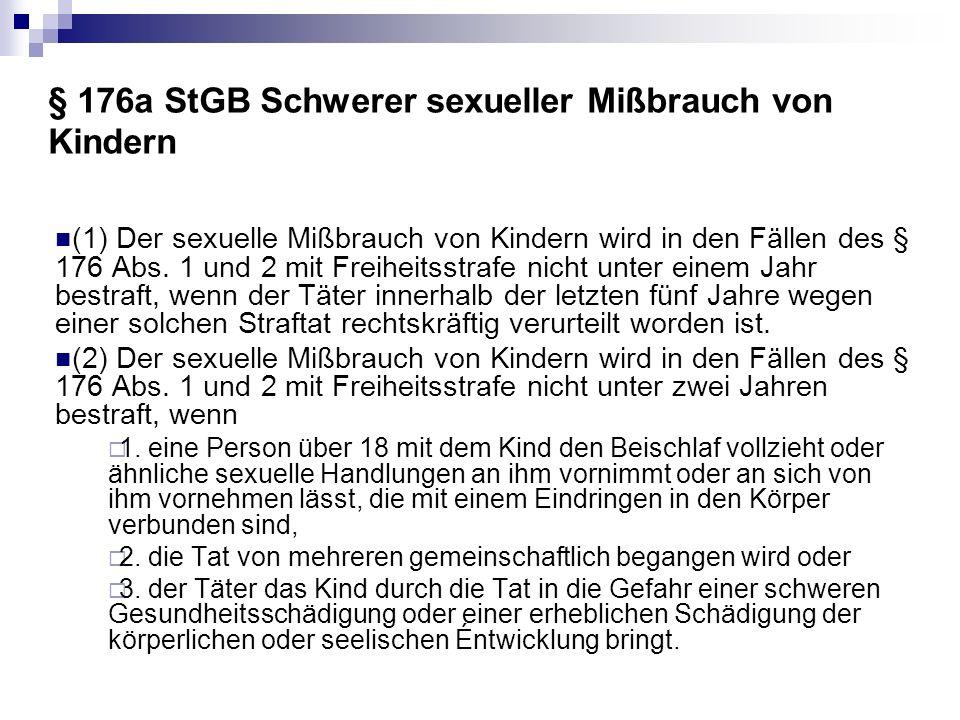 § 176a StGB Schwerer sexueller Mißbrauch von Kindern