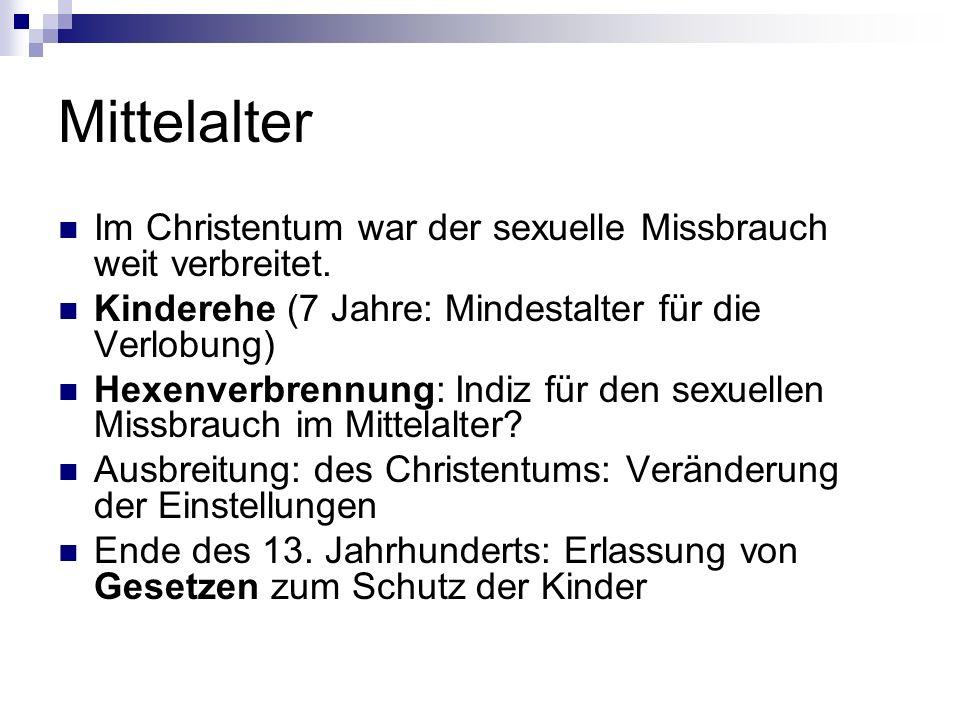 Mittelalter Im Christentum war der sexuelle Missbrauch weit verbreitet. Kinderehe (7 Jahre: Mindestalter für die Verlobung)