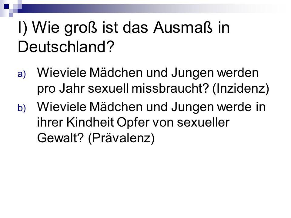 I) Wie groß ist das Ausmaß in Deutschland