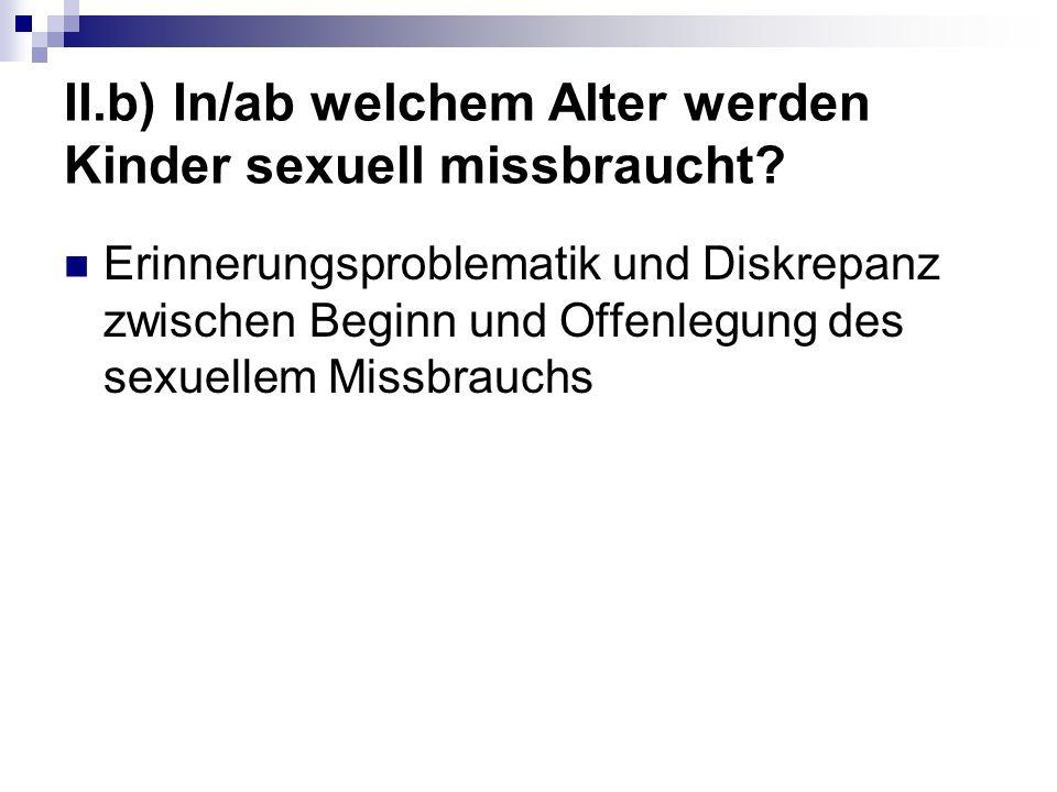 II.b) In/ab welchem Alter werden Kinder sexuell missbraucht
