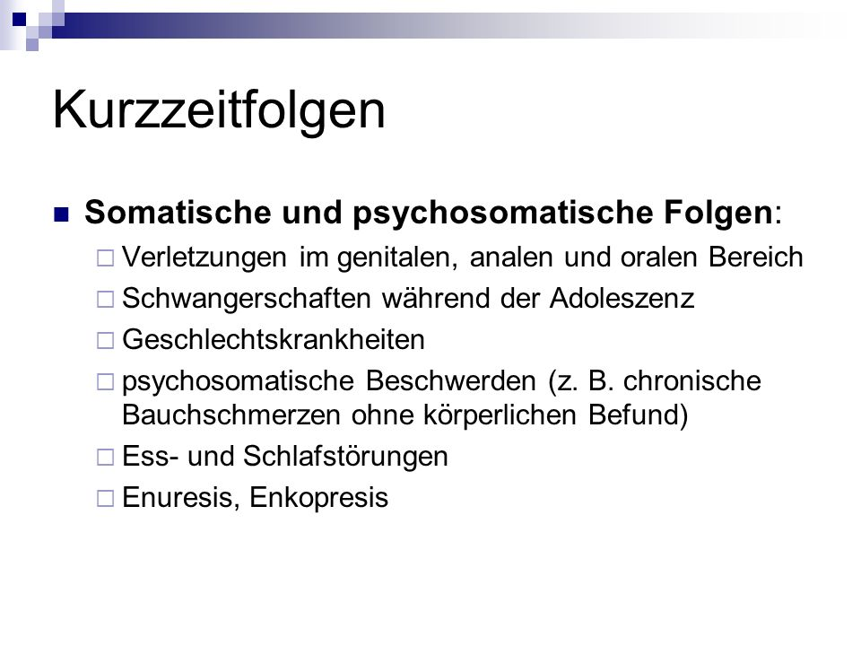 Kurzzeitfolgen Somatische und psychosomatische Folgen: