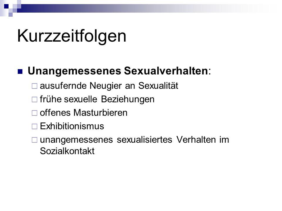Kurzzeitfolgen Unangemessenes Sexualverhalten: