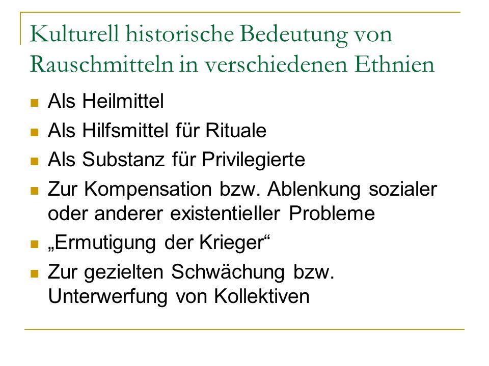 Kulturell historische Bedeutung von Rauschmitteln in verschiedenen Ethnien