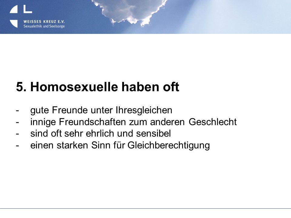 5. Homosexuelle haben oft