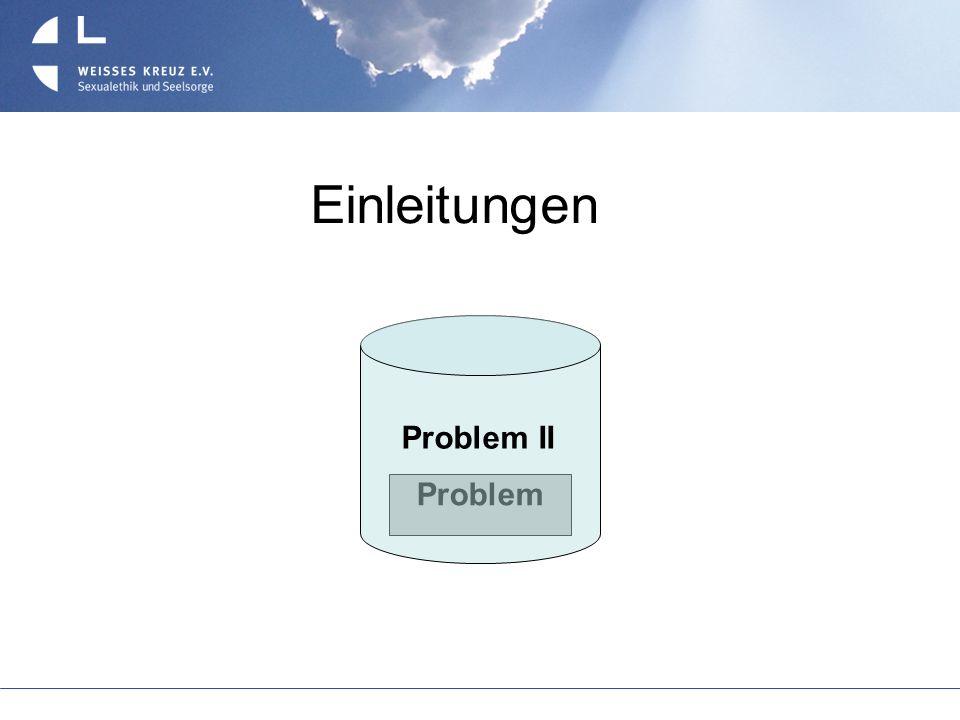 Einleitungen Problem II Problem
