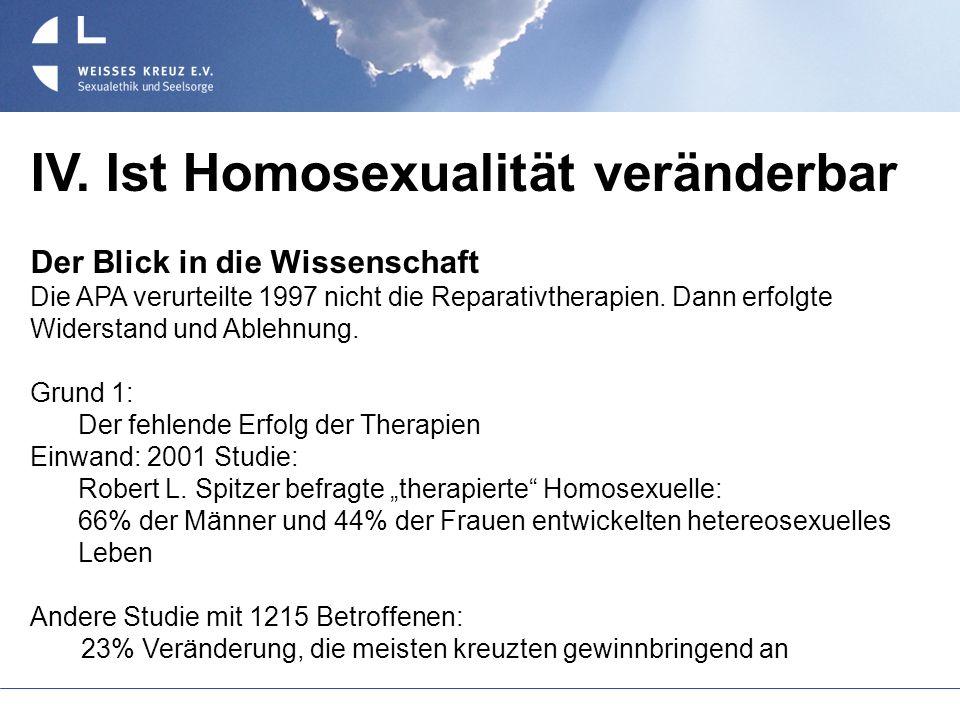 IV. Ist Homosexualität veränderbar