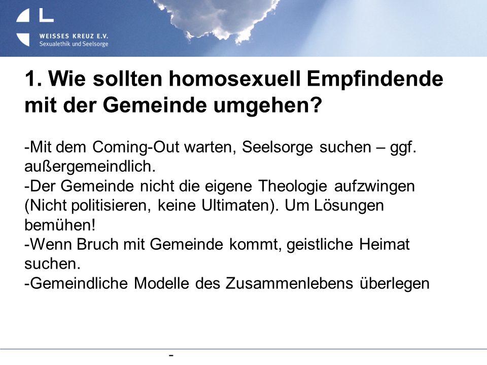1. Wie sollten homosexuell Empfindende mit der Gemeinde umgehen