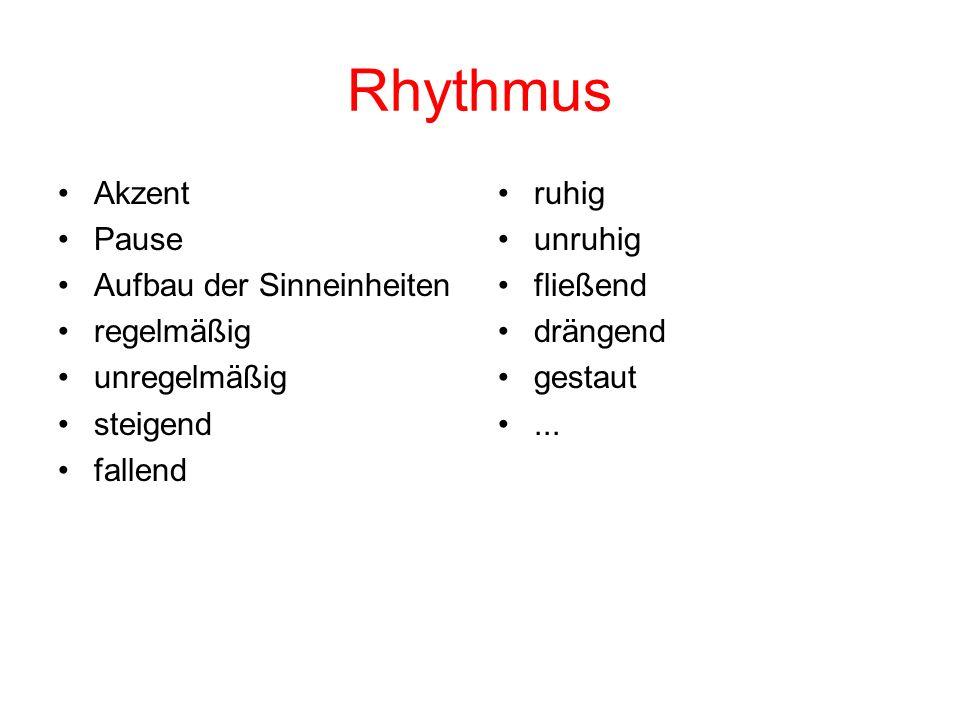 Rhythmus Akzent Pause Aufbau der Sinneinheiten regelmäßig unregelmäßig