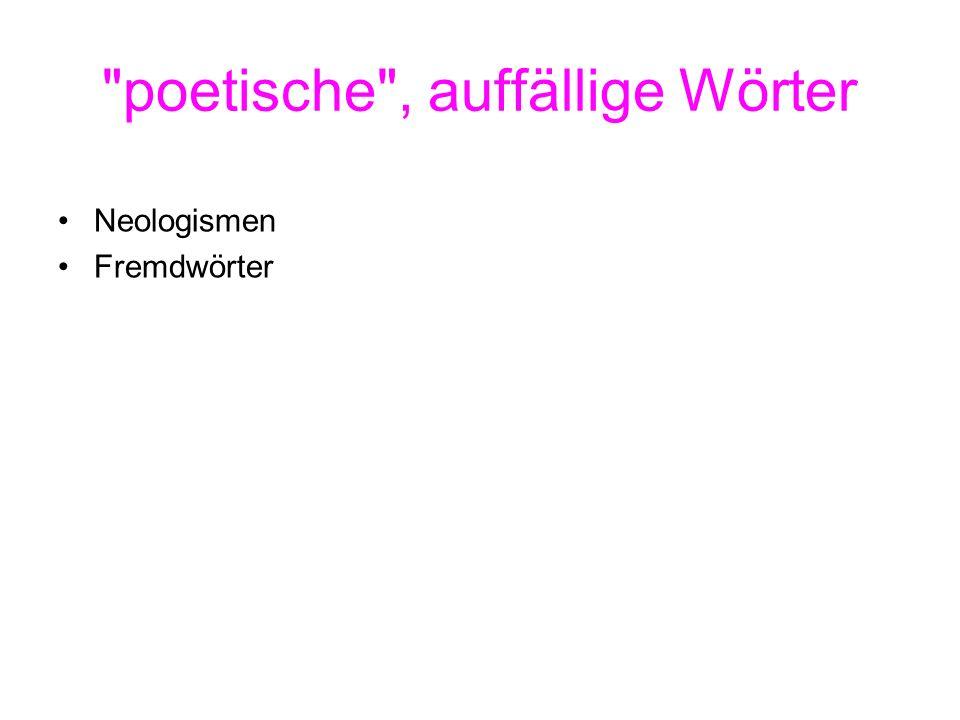 poetische , auffällige Wörter