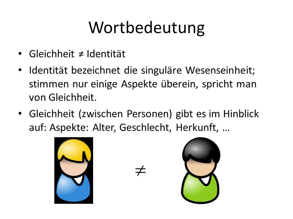 Wortbedeutung  Gleichheit ≠ Identität
