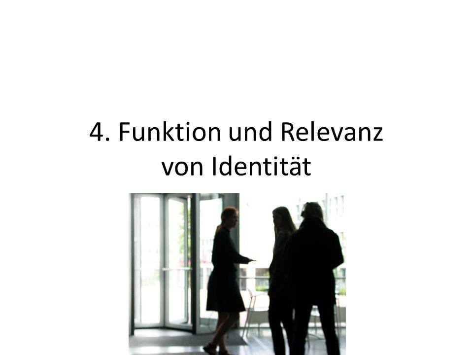 4. Funktion und Relevanz von Identität