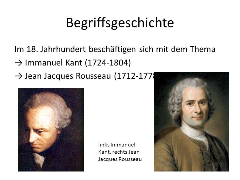 Begriffsgeschichte Im 18. Jahrhundert beschäftigen sich mit dem Thema