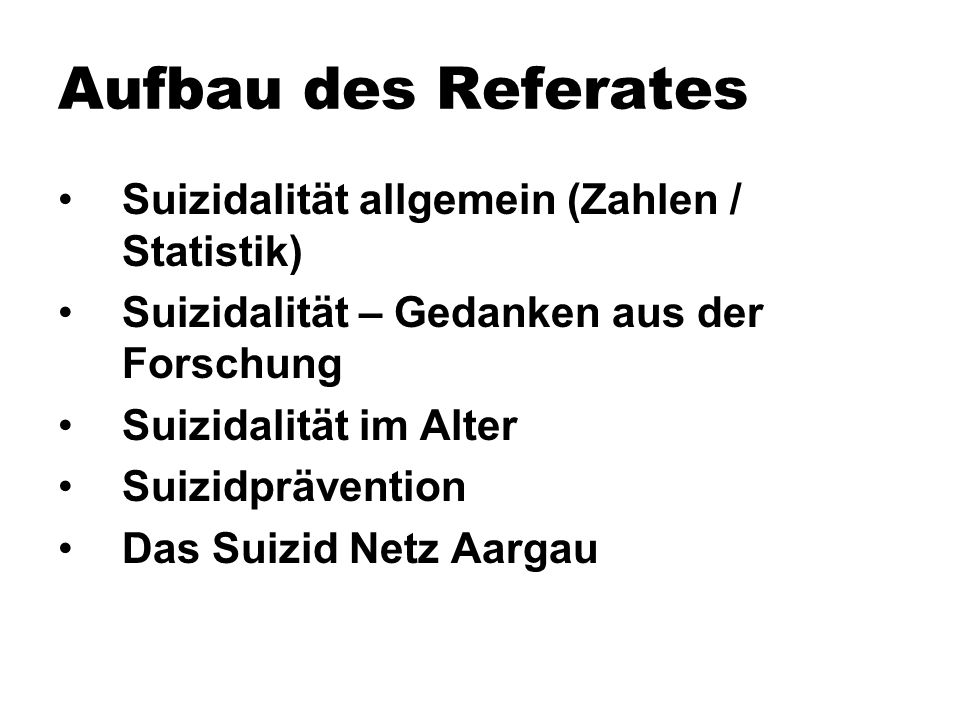 Aufbau des Referates Suizidalität allgemein (Zahlen / Statistik)
