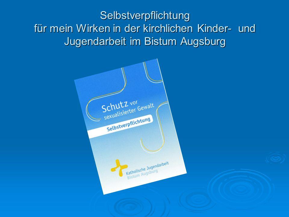 Selbstverpflichtung für mein Wirken in der kirchlichen Kinder- und Jugendarbeit im Bistum Augsburg