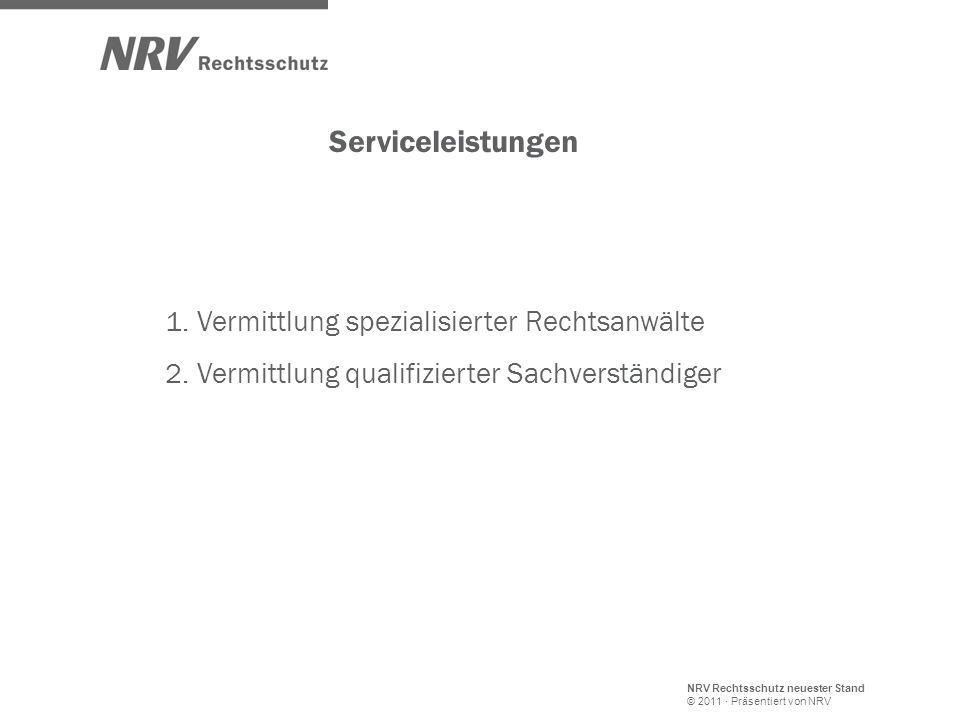 Serviceleistungen 1. Vermittlung spezialisierter Rechtsanwälte