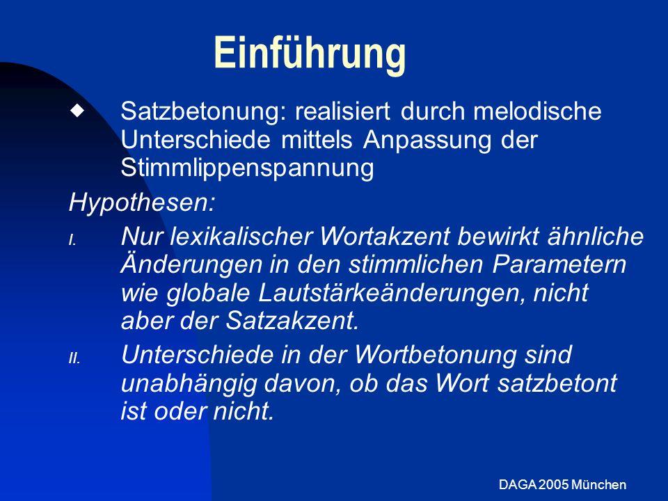 Einführung  Satzbetonung: realisiert durch melodische Unterschiede mittels Anpassung der Stimmlippenspannung.