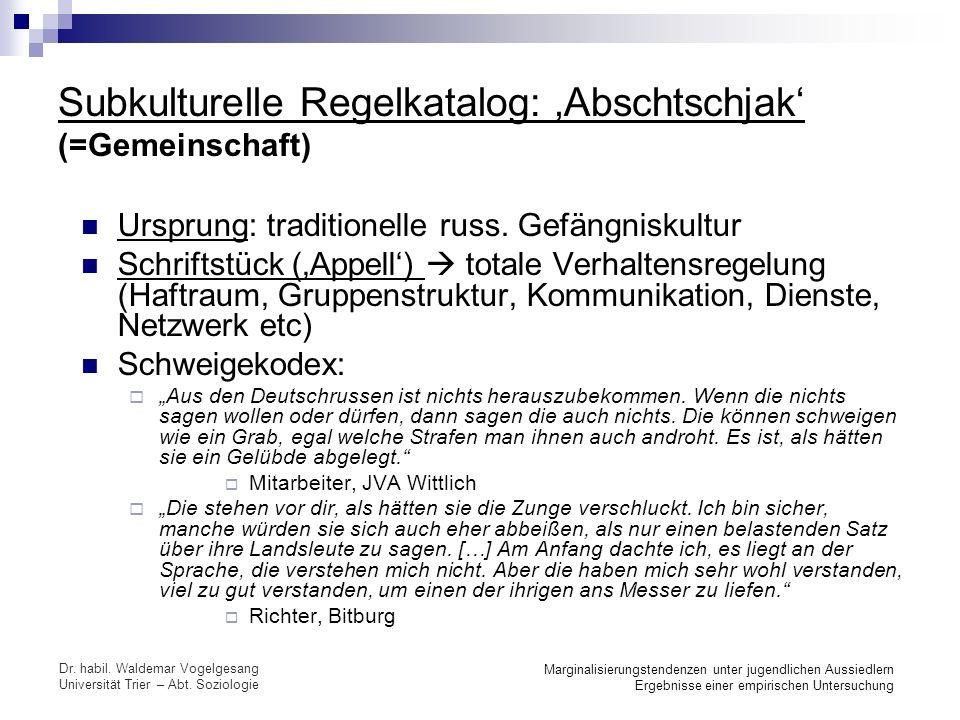 Subkulturelle Regelkatalog: 'Abschtschjak' (=Gemeinschaft)
