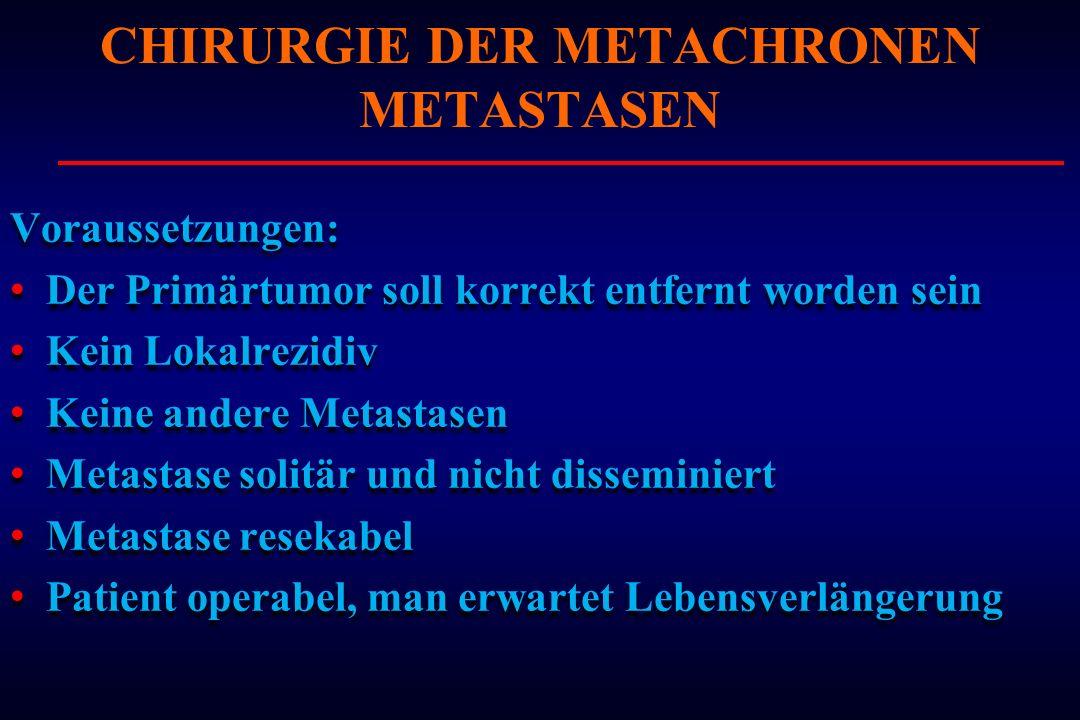 CHIRURGIE DER METACHRONEN METASTASEN