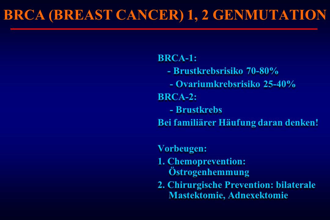 BRCA (BREAST CANCER) 1, 2 GENMUTATION