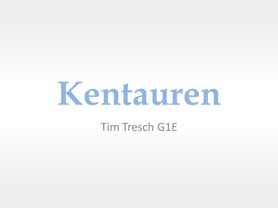 Kentauren Tim Tresch G1E